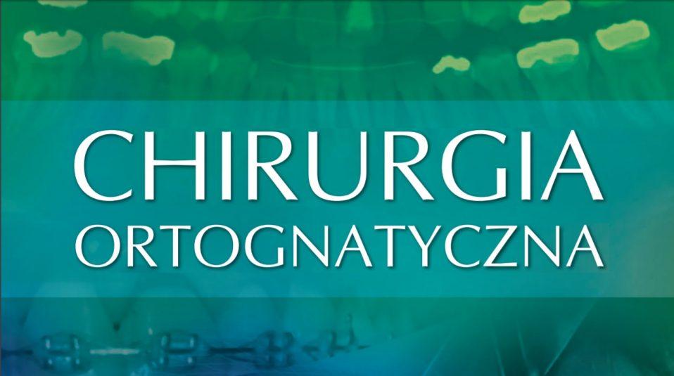 """""""Chirurgia ortognatyczna"""" - unikalny podręcznik dla początkujących i zaawansowanych"""
