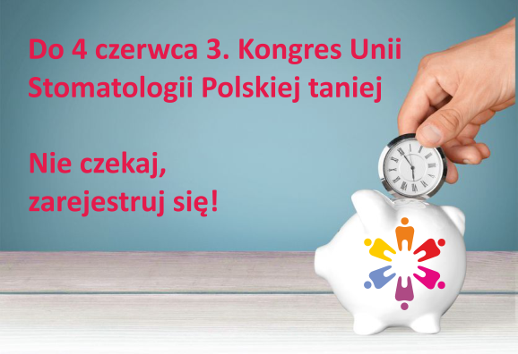 3. Kongres Unii Stomatologii Polskiej - preferencyjna rejestracja do 4 czerwca