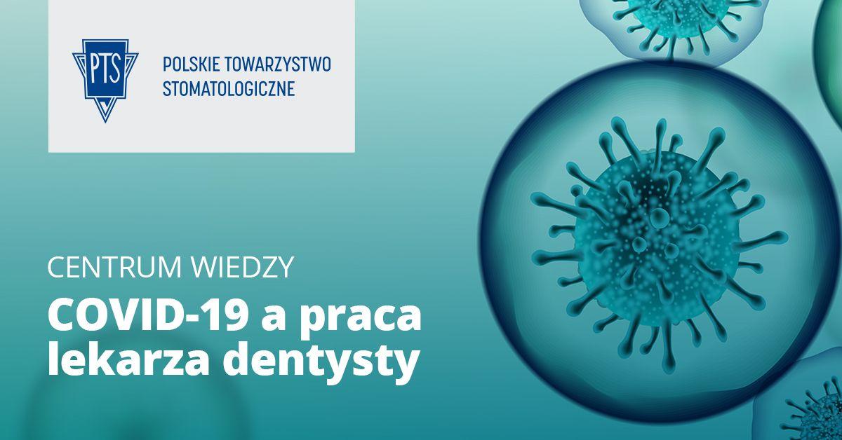 COVID-19 a praca lekarza dentysty: wytyczne PTS uaktualnione