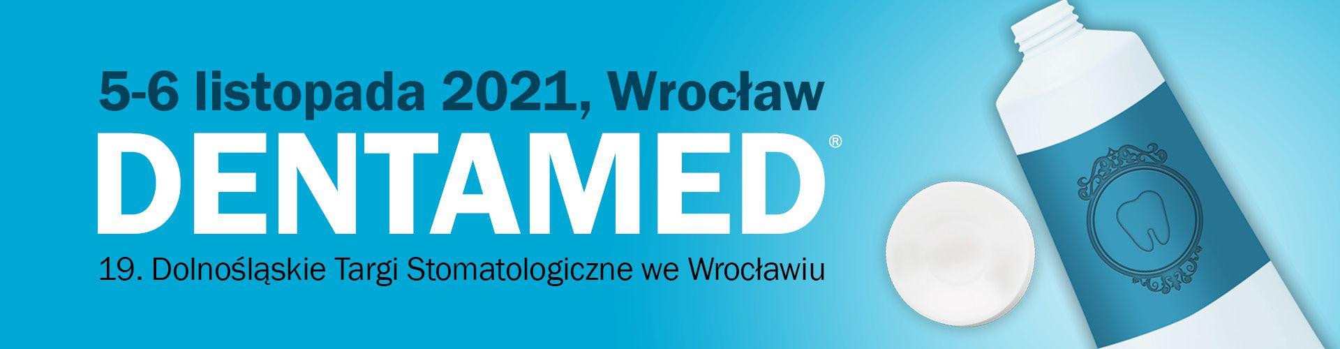 Dolnośląskie Targi Stomatologiczne DENTAMED® – 5-6 listopada 2021 we Wrocławiu.