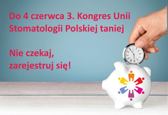 3. Kongres Unii Stomatologii Polskiej – preferencyjna rejestracja do 4 czerwca