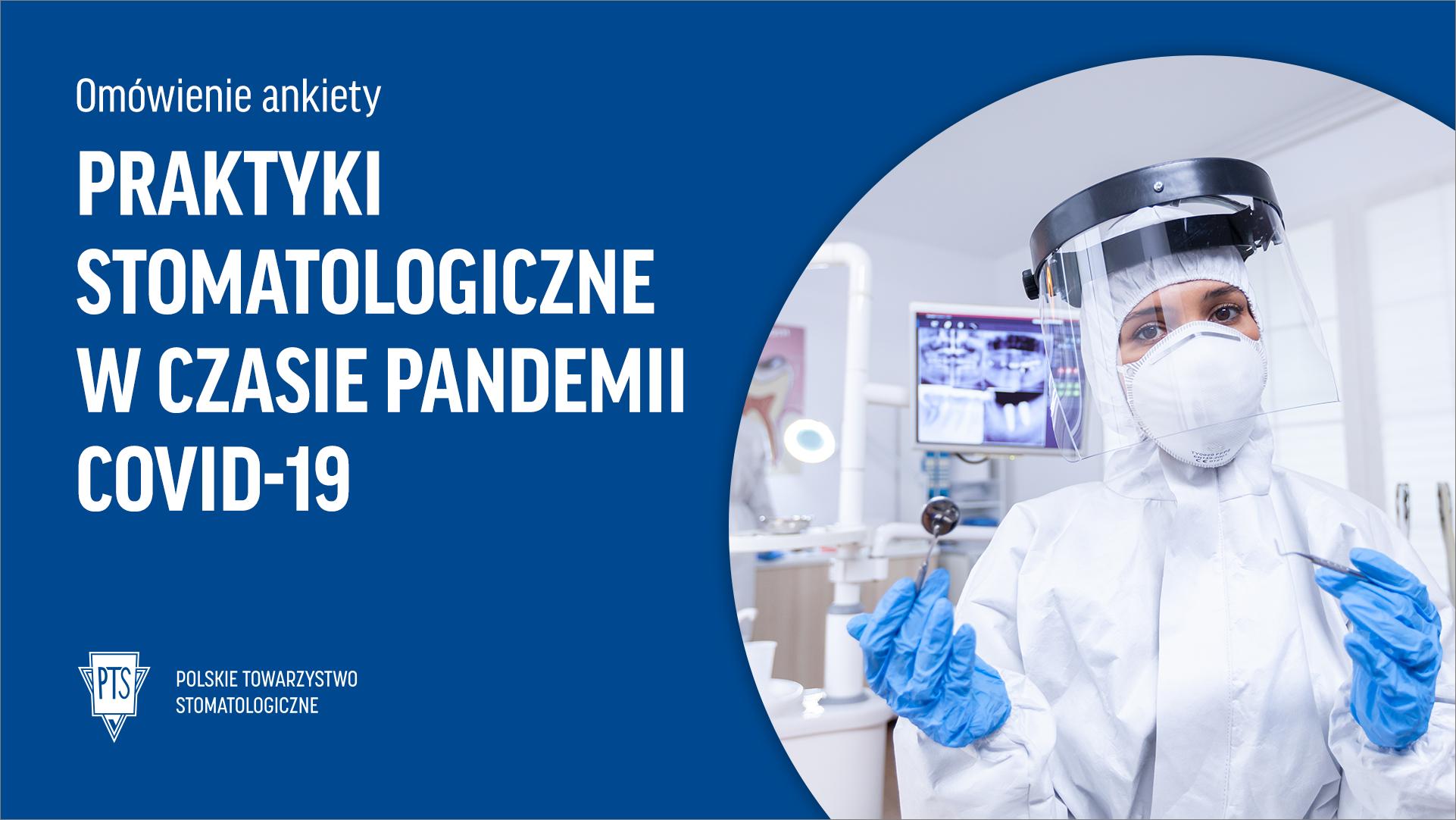 Praktyki stomatologiczne w czasie pandemii COVID-19 – wyniki ankiety
